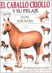 El caballo criollo y su pelaje/The horse and his Creole coat por Gustavo R. Carrizo