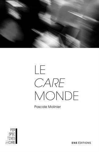 Le care monde : Trois essais de psychologie morale