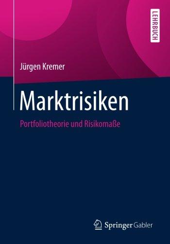 Marktrisiken: Portfoliotheorie und Risikomaße