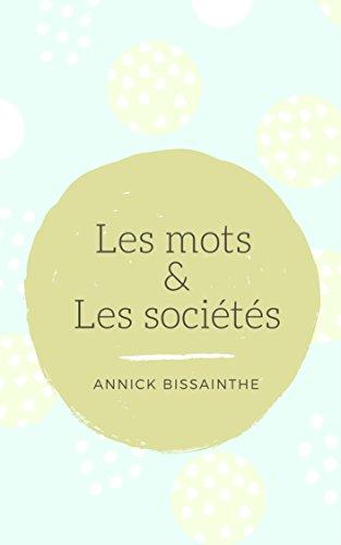 Les mots et les sociétés: Une découverte de la Sociolinguistique por Annick Bissainthe