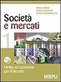 Società e mercati. Diritto ed economia per il biennio. Per le Scuole superiori. Con espansione online: 1