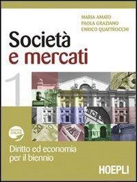 Società e mercati. Diritto ed economia per il biennio. Con espansione online. Per le Scuole superiori: 1