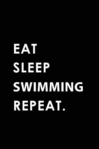 EAT SLEEP SWIMMING REPEAT: Blank Lined 6x9 SWIMMING Passion and Hobby Journal/Notebooks as Gift for the ones who eat, sleep and live it forever.