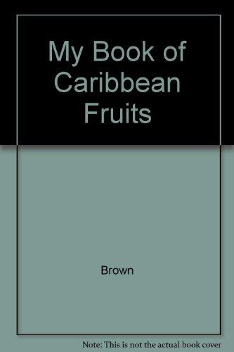 My Book of Caribbean Fruits por Pat Brown