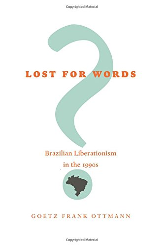 Lost for Words?: Brazilian Liberationism in the 1990s (Pitt Latin American Series) por Goetz Frank Ottmann