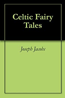 Celtic Fairy Tales by [Joseph Jacobs]