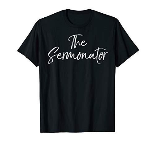 Funny Sermon Preaching Gift for Pastors The Sermonator T-Shirt