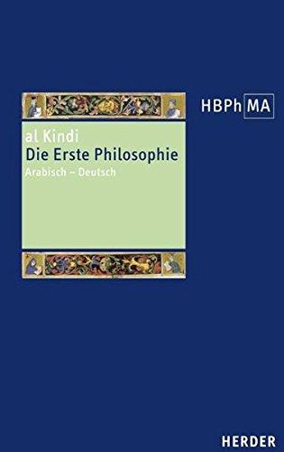 Die Erste Philosophie: Arabisch - Deutsch. Übersetzt und eingeleitet von Anna Akasoy (Herders Bibliothek der Philosophie des Mittelalters)