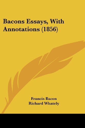 Bacons Essays, with Annotations (1856)