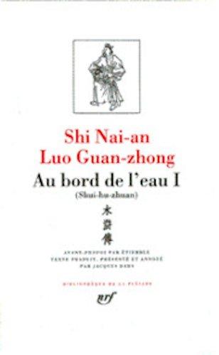 Luo Guan-zhong - Shi Nai-an : Au bord de l'eau, tome 1, chapitres 1 à 46