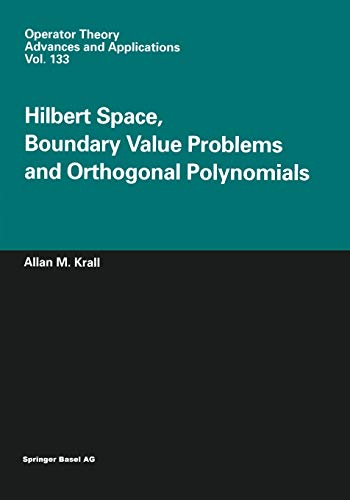 Hilbert Space, Boundary Value Problems and Orthogonal Polynomials (Operator Theory: Advances And Applications) (Operator Theory: Advances and Applications (133), Band 133)