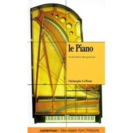 LE PIANO. Au bonheur des gammes par Christophe Coffrant