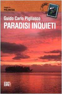 Paradisi inquieti. Viaggio in Polinesia