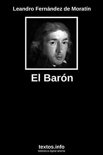El barón por Leandro Fernández de Moratín
