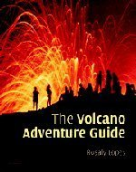 The Volcano Adventure Guide by Rosaly Lopes (2005-02-07) par Rosaly Lopes