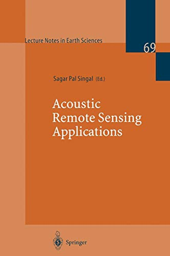 Acoustic Remote Sensing Applications (Lecture Notes in Earth Sciences, Band 69)