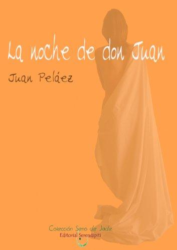 La noche de don Juan por Juan  Peláez