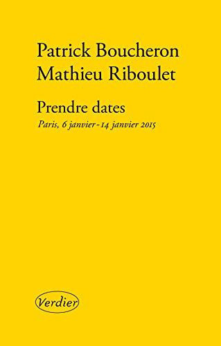 Prendre dates. Paris, 6 janvier - 14 janvier 2015 (LA PETITE JAUNE) par Patrick BOUCHERON