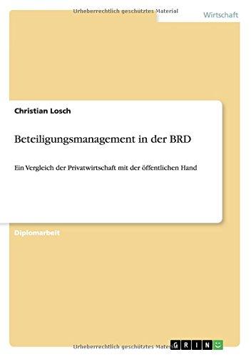 Beteiligungsmanagement in der BRD: Ein Vergleich der Privatwirtschaft mit der öffentlichen Hand