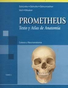 Prometheus. Texto y atlas de anatomía. Tomo 3: Cabeza y Neuroanatomía (Prometheus texto y atlas de anatomia/Prometheus Textbook and Anatomy Atlas)