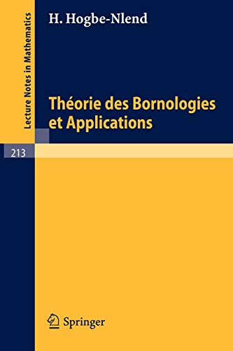 Théorie des Bornologies et Applications (Lecture Notes in Mathematics (213), Band 213)