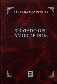 Tratado del amor de Dios (Clásicos de Espiritualidad) por SAN FRANCISCO DE SALES