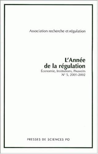 L'année de la régulation : Economie, institutions, pouvoirs (Numéro 5, 2001-2002)
