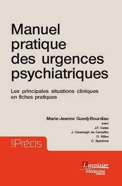 Manuel pratique des urgences psychiatriques : Les principales situations cliniques en fiches pratiques par Collectif