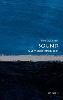 By Goldsmith, Mike ( Author ) [ Sound: A Very Short Introduction By Feb-2016 Paperback