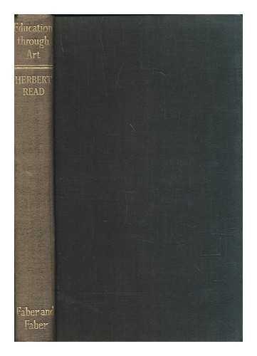 Education through art / by Herbert Read