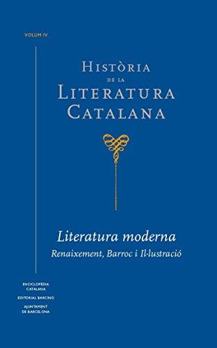 Història de la Literatura Catalana Vol.4: Literatura moderna. Reiauxement, Barroc i Il·lustració
