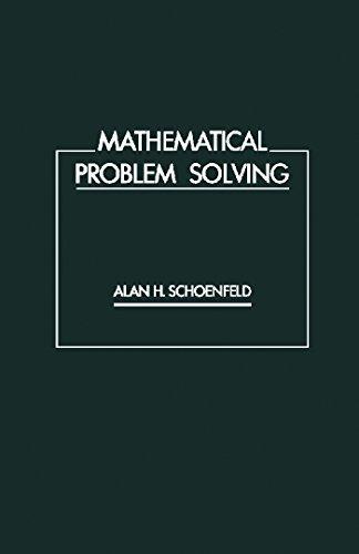 Mathematical Problem Solving (English Edition) por ALAN H. SCHOENFELD