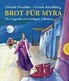 Brot für Myra, Die Legende vom heiligen Nikolaus von Otfried Preußler (15. Juli 2004) Gebundene Ausgabe