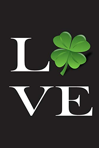 Love: Cute St. Patrick's Day Gifts: Lined  Notebook: Journal To Write In
