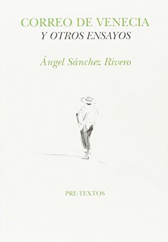 Correo de Venecia y otros ensayos (Hispánicas) por Angel Sánchez Rivero