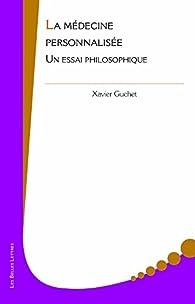 La Médecine personnalisée par Xavier Guchet