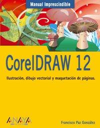 CorelDRAW 12 (Manuales Imprescindibles)