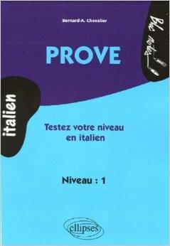 Prove : Testez votre niveau en italien niveau 1 de Bernard-A Chevalier ( 13 mai 2005 )