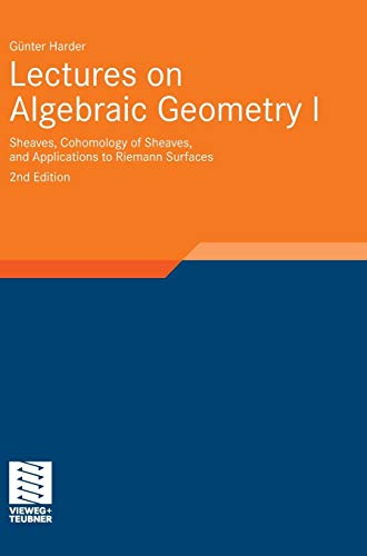 Lectures on Algebraic Geometry I: Sheaves, Cohomology of Sheaves, and Applications to Riemann Surfaces (Aspects of Mathematics, Band 35)