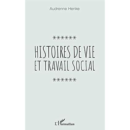 Histoires de vie et travail social