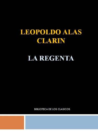 Descargar Libro LA REGENTA - LEOPOLDO ALAS CLARIN de LEOPOLDO ALAS CLARIN