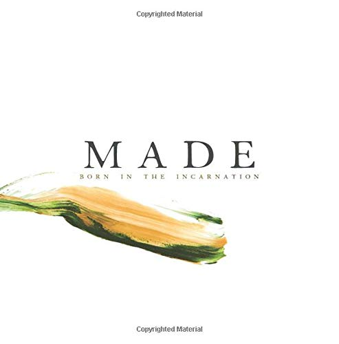 Made: Born in the Incarnation por Mary Williams