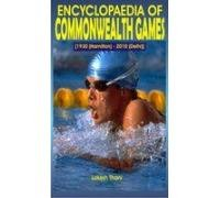 Encyclopaedia of Commonwealth Games: 1930 Hamilton-2010 Delhi por Lokesh Thani