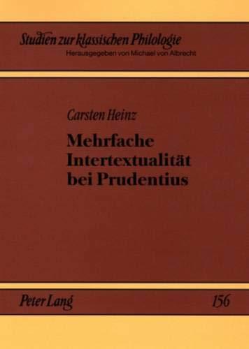 Mehrfache Intertextualität bei Prudentius (Studien zur klassischen Philologie, Band 156)