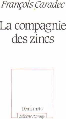 La compagnie des zincs par François Caradec