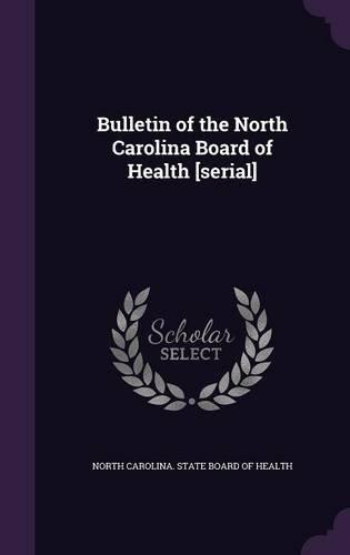 Bulletin of the North Carolina Board of Health [serial]