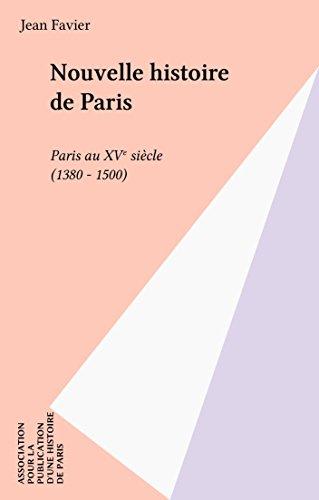 En ligne Nouvelle histoire de Paris: Paris au XVe siècle (1380-1500) pdf, epub ebook