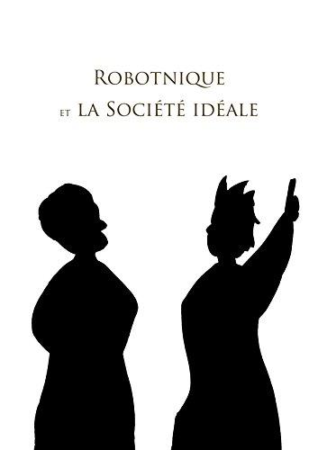 Robotnique ou la Société Idéale