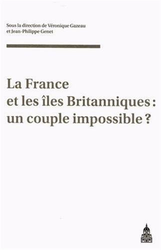 La France et les îles Britanniques : un couple impossible ? par Véronique Gazeau, Jean-Philippe Genet, Collectif