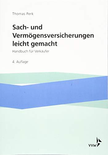 Sach- und Vermögensversicherungen leicht gemacht: Handbuch für Verkäufer